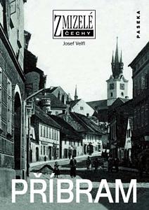 Zmizelé Čechy - Příbram